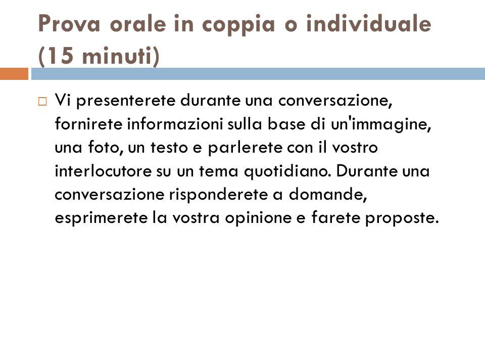 Prova orale in coppia o individuale (15 minuti)