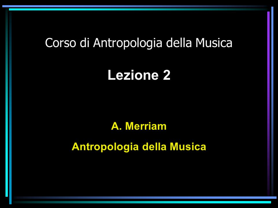 Corso di Antropologia della Musica Lezione 2