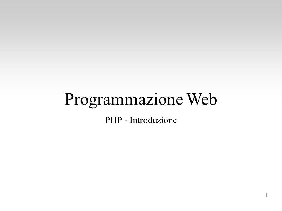 Programmazione Web PHP - Introduzione 1 1 1 1 1