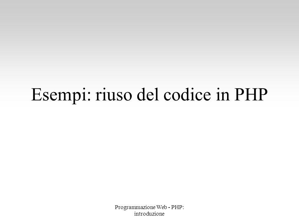 Esempi: riuso del codice in PHP