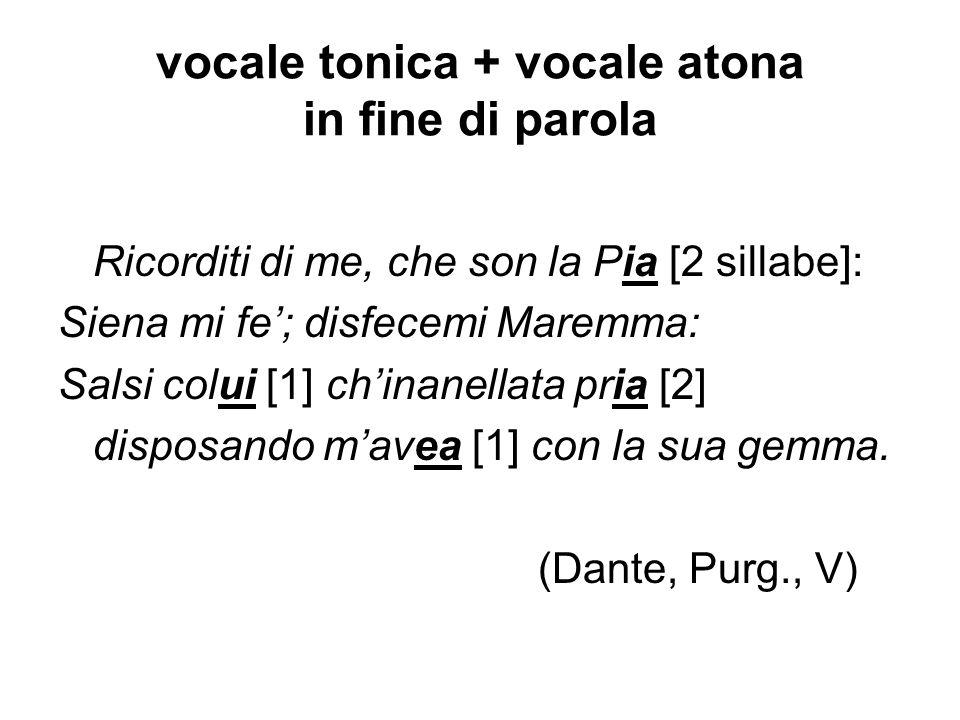 vocale tonica + vocale atona in fine di parola