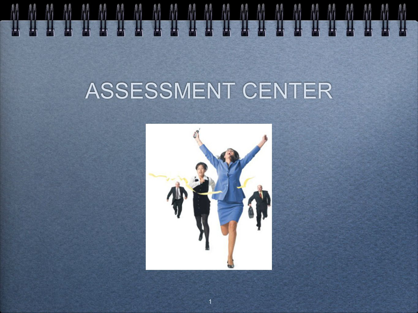 ASSESSMENT CENTER 1