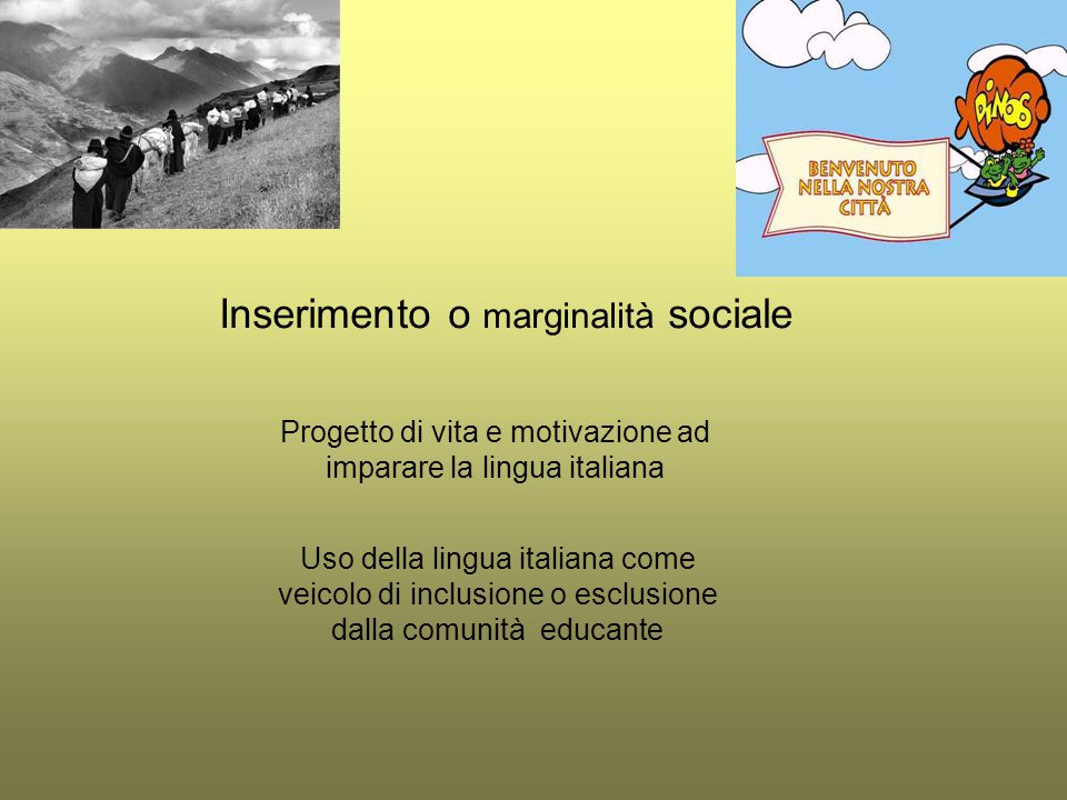 Inserimento o marginalità sociale