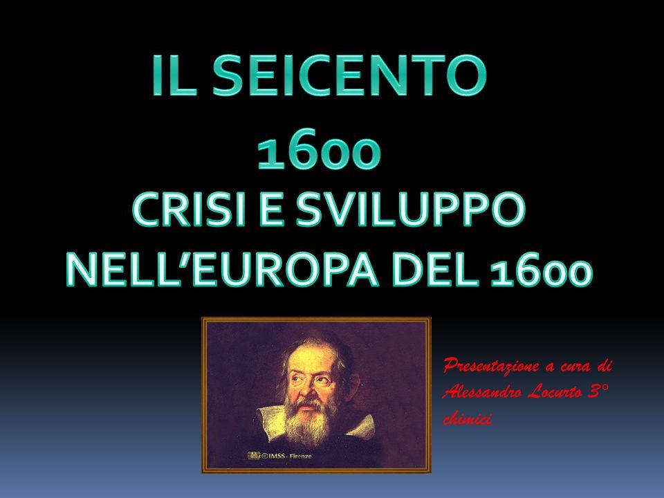 CRISI E SVILUPPO NELL'EUROPA DEL 1600