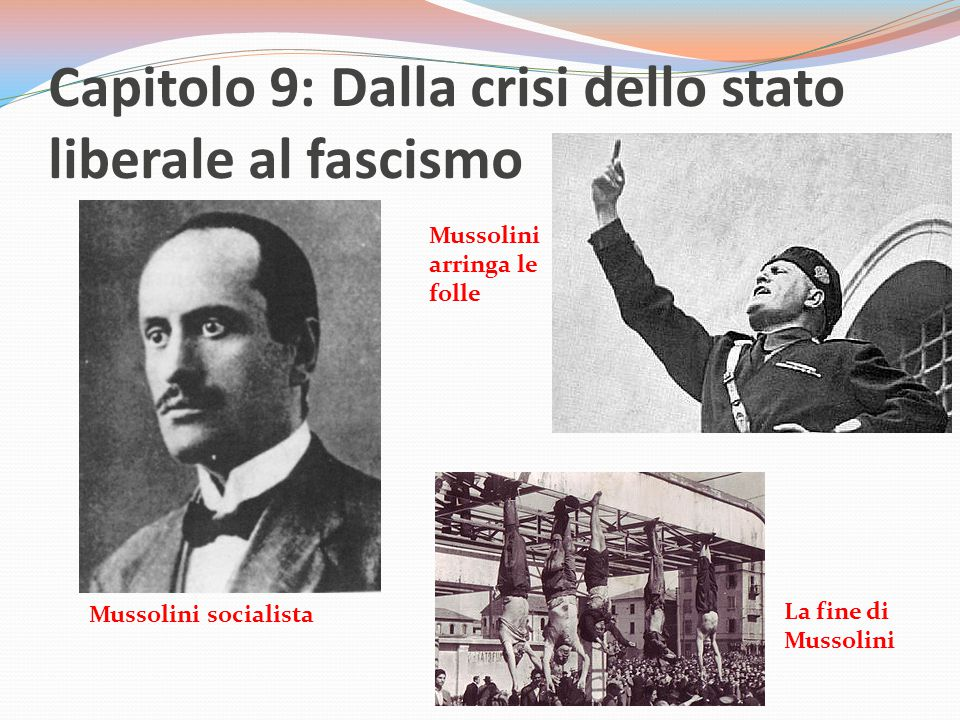 Capitolo 9: Dalla crisi dello stato liberale al fascismo