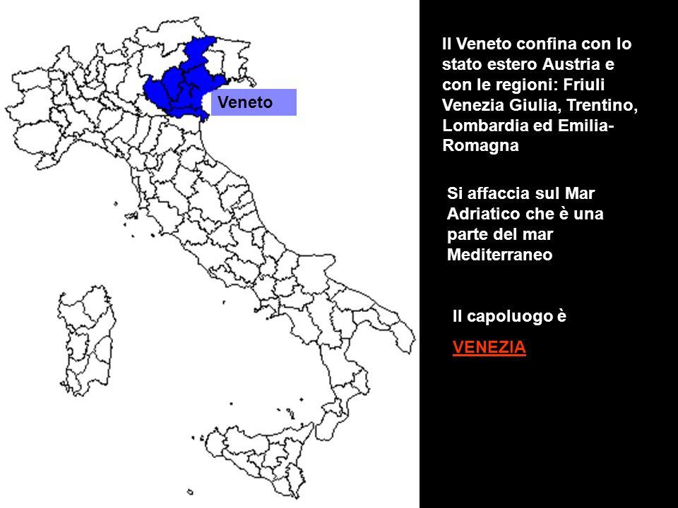 Il Veneto confina con lo stato estero Austria e con le regioni: Friuli Venezia Giulia, Trentino, Lombardia ed Emilia-Romagna