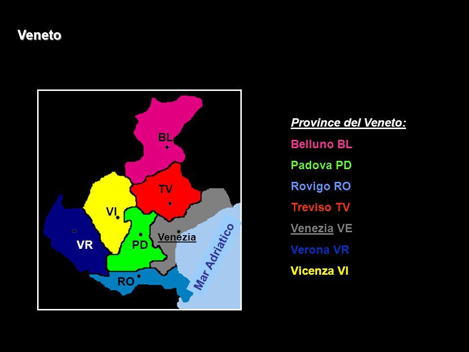Veneto Province del Veneto: Belluno BL Padova PD Rovigo RO Treviso TV