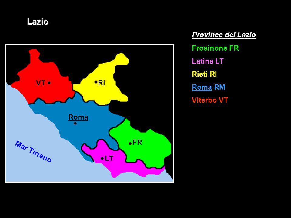 Lazio Province del Lazio Frosinone FR Latina LT Rieti RI Roma RM