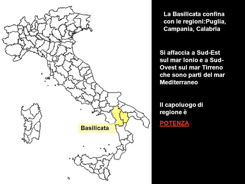 La Basilicata confina con le regioni:Puglia, Campania, Calabria