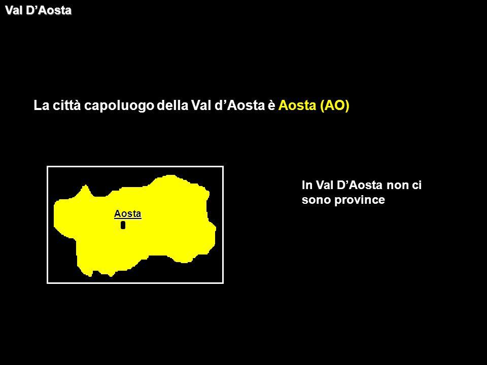 La città capoluogo della Val d'Aosta è Aosta (AO)