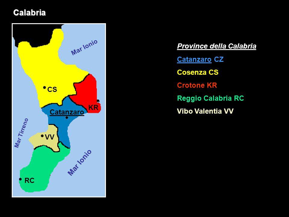 Calabria Province della Calabria Catanzaro CZ Cosenza CS Crotone KR