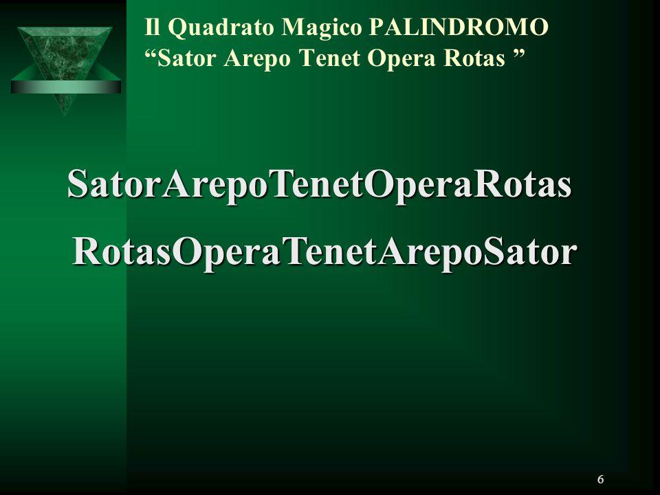 Il Quadrato Magico PALINDROMO Sator Arepo Tenet Opera Rotas