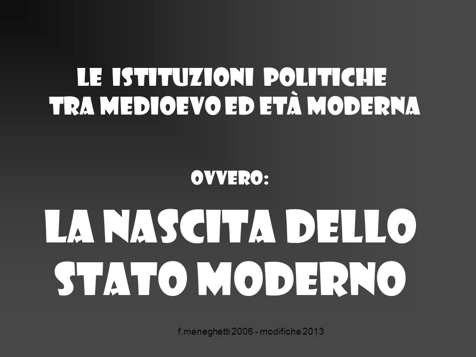 Le istituzioni politiche tra medioevo ed età moderna