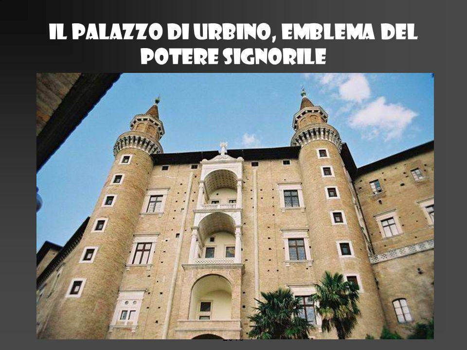 Il palazzo di Urbino, emblema del potere signorile