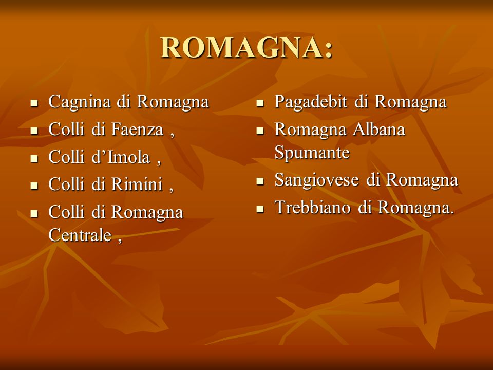 ROMAGNA: Cagnina di Romagna Colli di Faenza , Colli d'Imola ,
