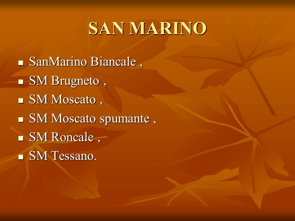 SAN MARINO SanMarino Biancale , SM Brugneto , SM Moscato ,