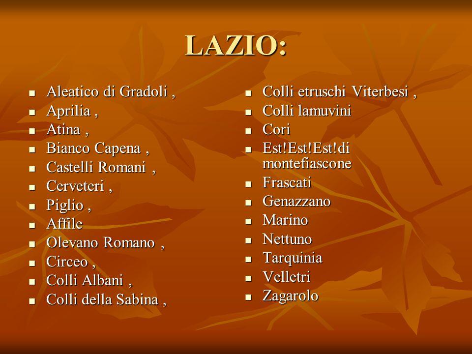 LAZIO: Aleatico di Gradoli , Aprilia , Atina , Bianco Capena ,