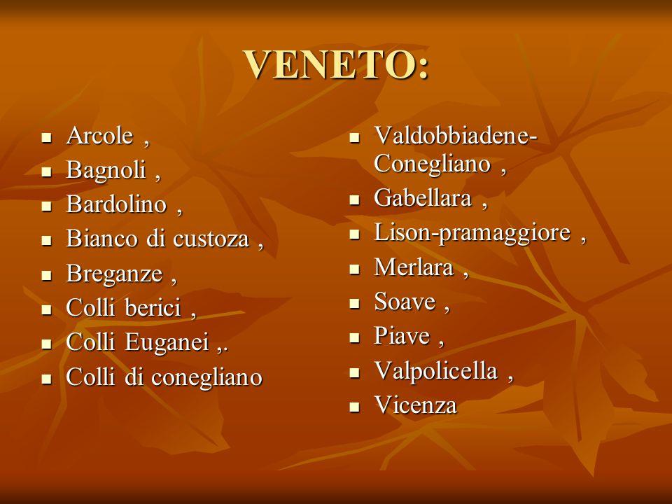 VENETO: Arcole , Bagnoli , Bardolino , Bianco di custoza , Breganze ,