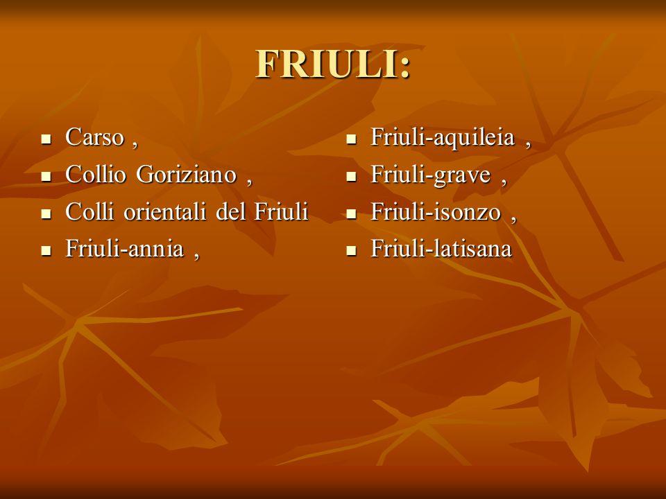 FRIULI: Carso , Collio Goriziano , Colli orientali del Friuli