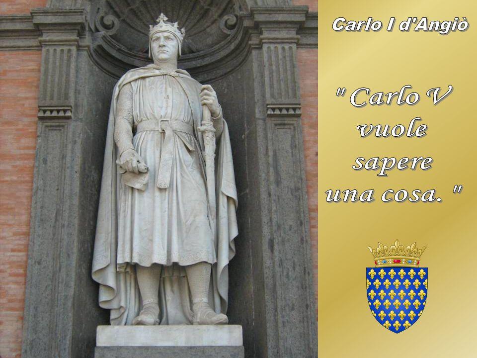 Carlo V vuole sapere una cosa.