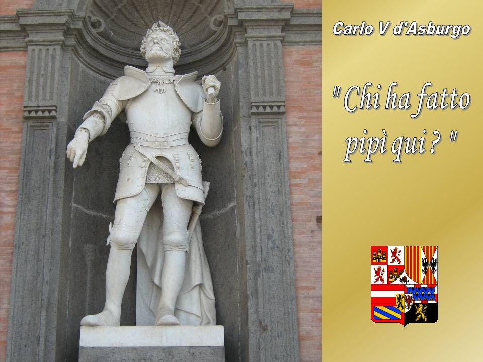 Carlo V d Asburgo Chi ha fatto pipì qui
