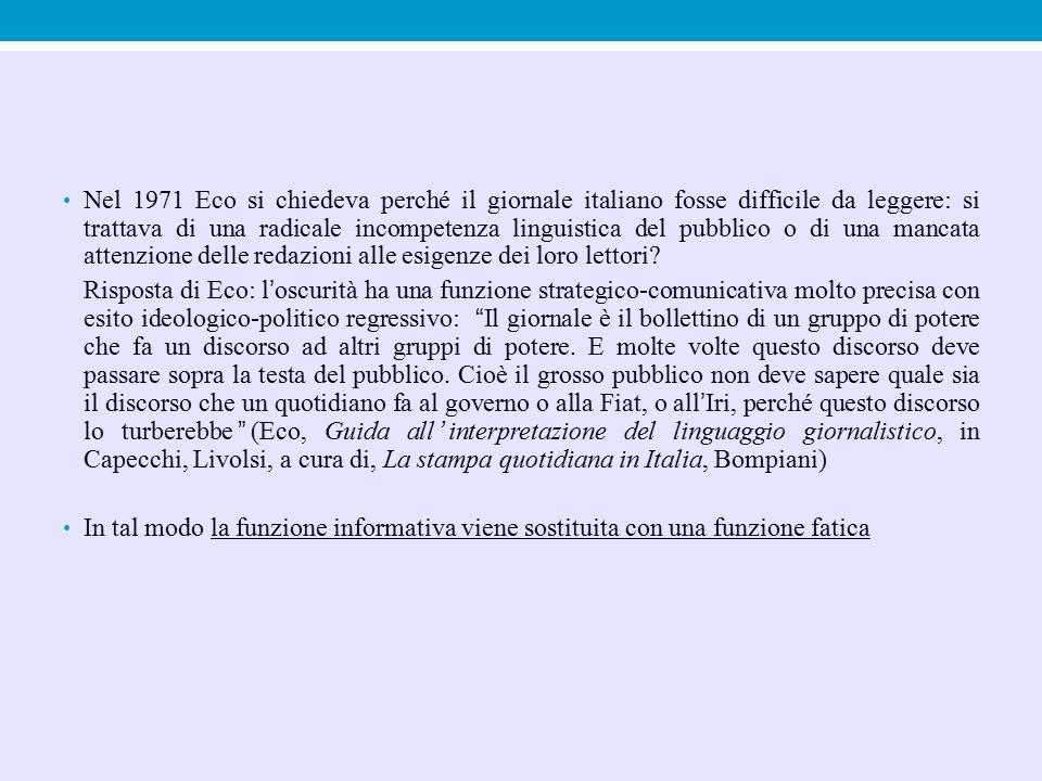 Nel 1971 Eco si chiedeva perché il giornale italiano fosse difficile da leggere: si trattava di una radicale incompetenza linguistica del pubblico o di una mancata attenzione delle redazioni alle esigenze dei loro lettori
