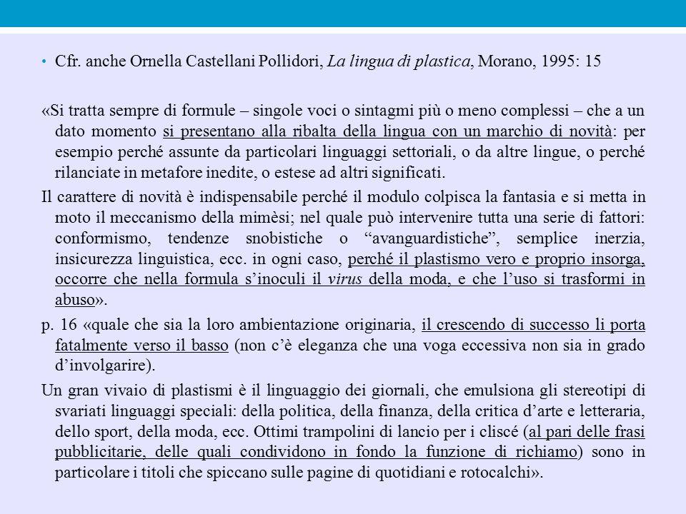 Cfr. anche Ornella Castellani Pollidori, La lingua di plastica, Morano, 1995: 15