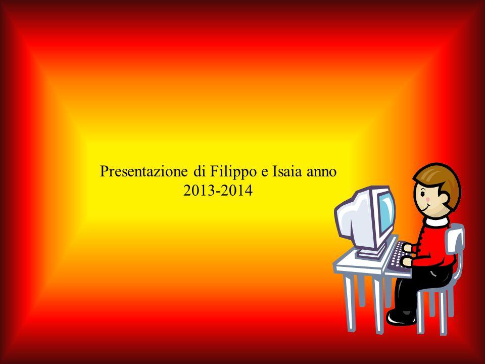 Presentazione di Filippo e Isaia anno 2013-2014