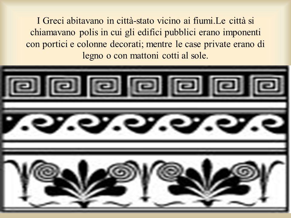 I Greci abitavano in città-stato vicino ai fiumi