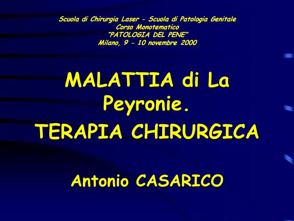 MALATTIA di La Peyronie. TERAPIA CHIRURGICA Antonio CASARICO