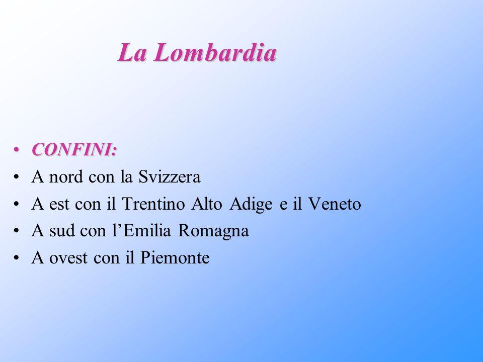 La Lombardia CONFINI: A nord con la Svizzera