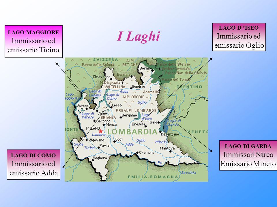 I Laghi Immissario ed Immissario ed emissario Oglio emissario Ticino