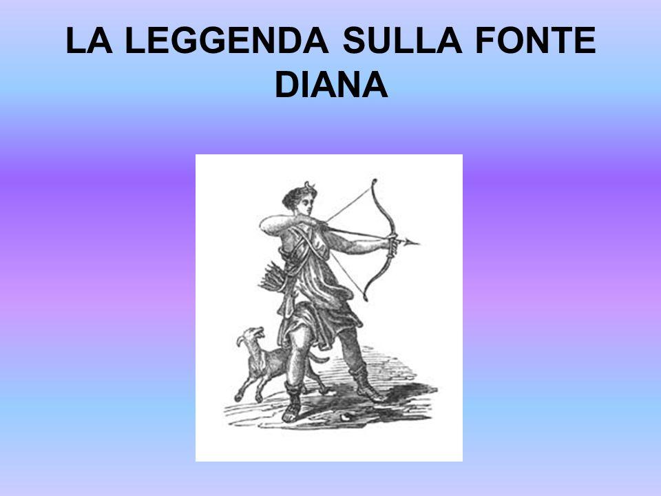 LA LEGGENDA SULLA FONTE DIANA