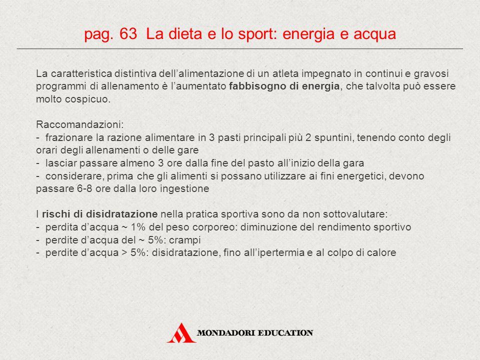 pag. 63 La dieta e lo sport: energia e acqua