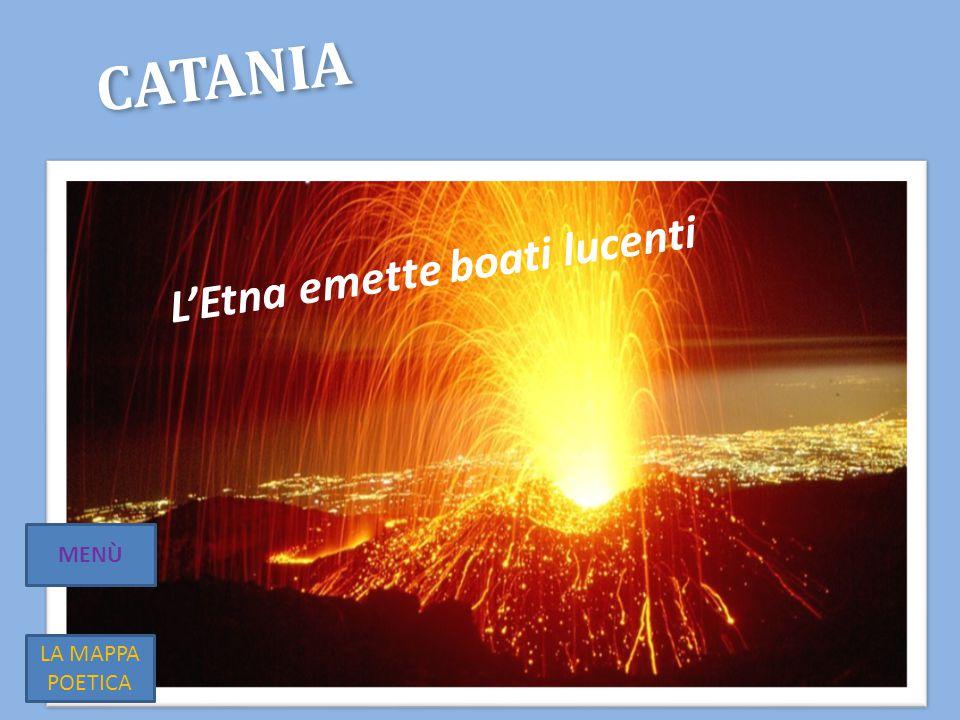 Catania L'Etna emette boati lucenti MENÙ LA MAPPA POETICA
