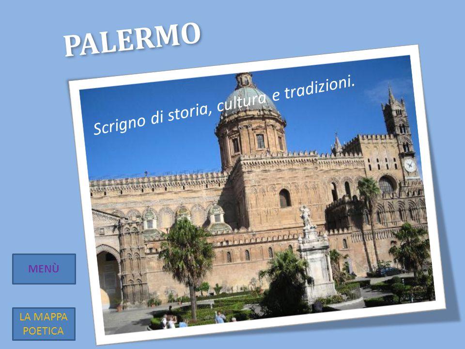 Palermo Scrigno di storia, cultura e tradizioni. MENÙ LA MAPPA POETICA