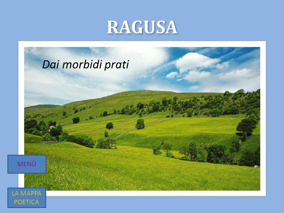 Ragusa Dai morbidi prati MENÙ LA MAPPA POETICA