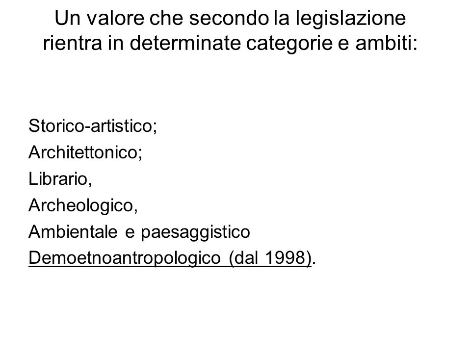 Un valore che secondo la legislazione rientra in determinate categorie e ambiti: