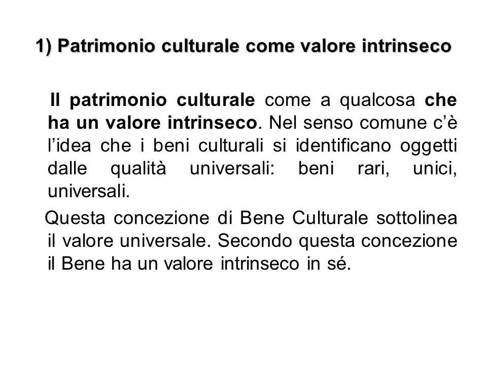 1) Patrimonio culturale come valore intrinseco