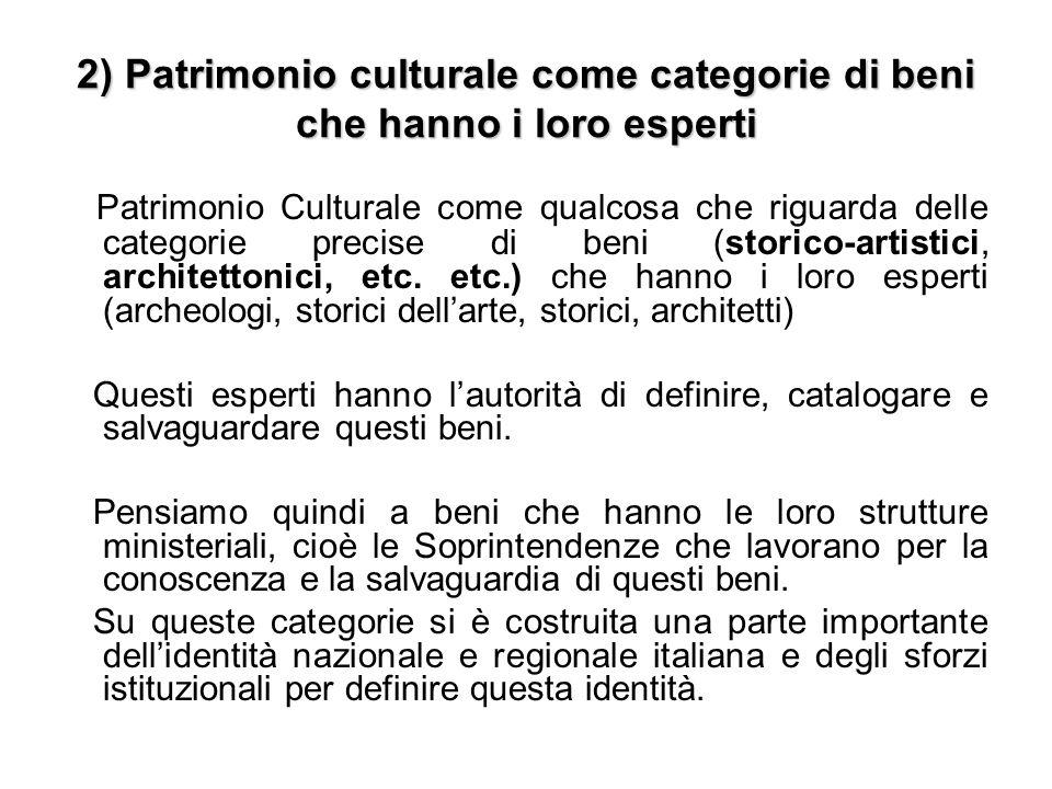 2) Patrimonio culturale come categorie di beni che hanno i loro esperti