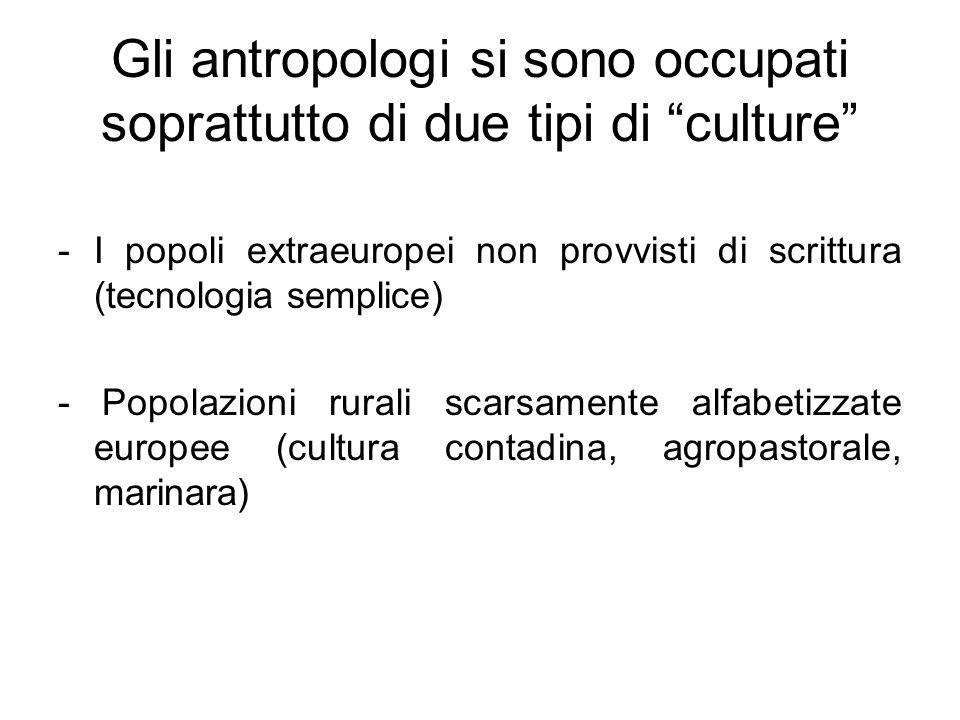 Gli antropologi si sono occupati soprattutto di due tipi di culture