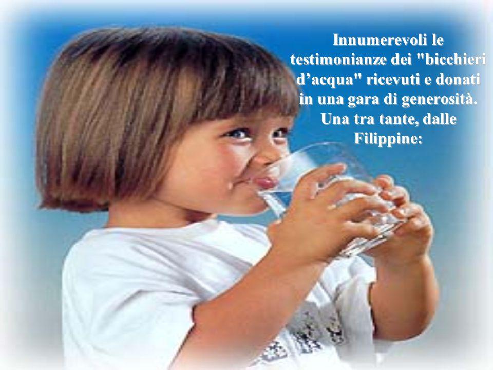 Innumerevoli le testimonianze dei bicchieri d'acqua ricevuti e donati in una gara di generosità.