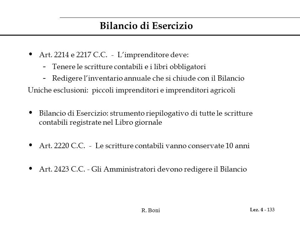 Bilancio di Esercizio Art. 2214 e 2217 C.C. - L'imprenditore deve: