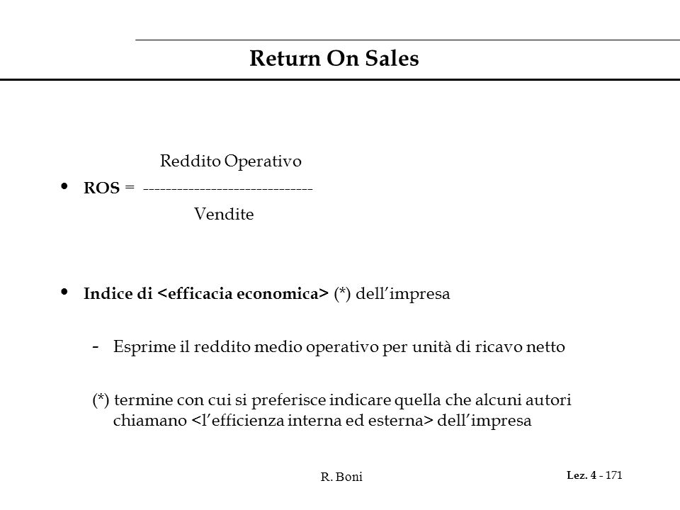 Return On Sales Reddito Operativo ROS = ------------------------------