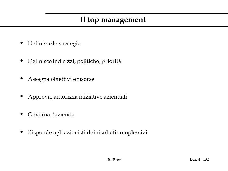 Il top management Definisce le strategie