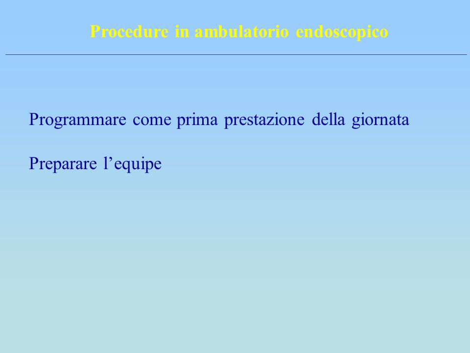 Procedure in ambulatorio endoscopico