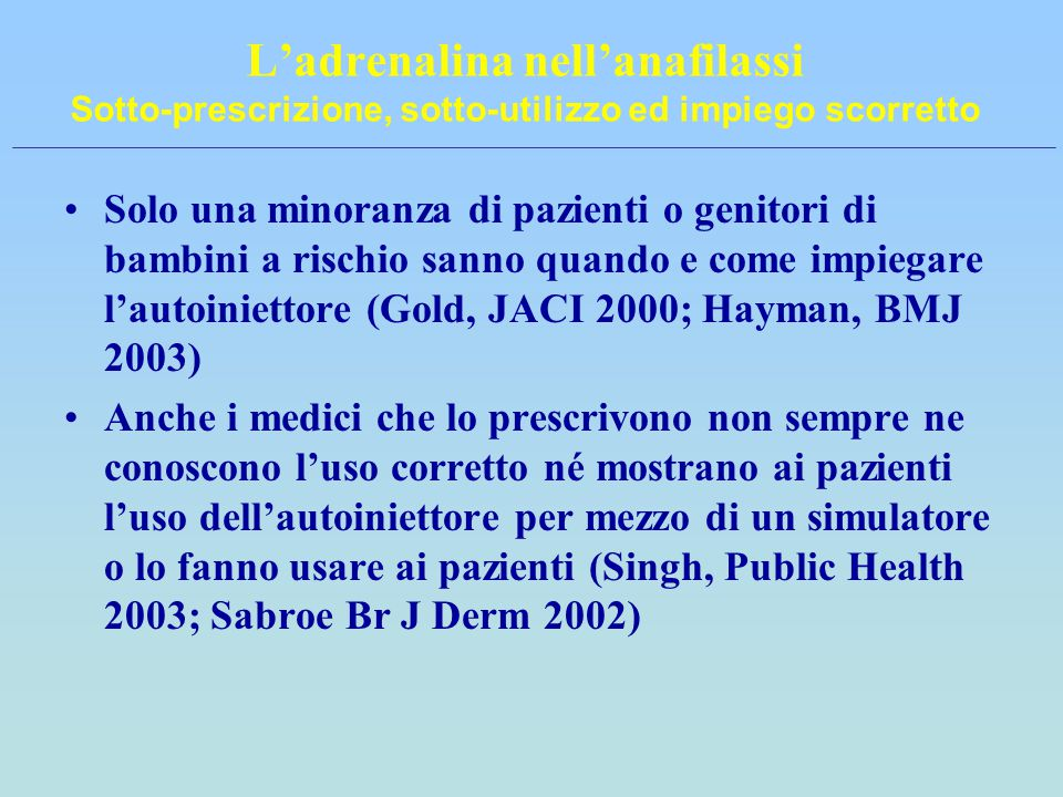 L'adrenalina nell'anafilassi Sotto-prescrizione, sotto-utilizzo ed impiego scorretto