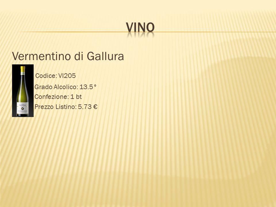 VINO Vermentino di Gallura Codice: VI205 Grado Alcolico: 13.5°