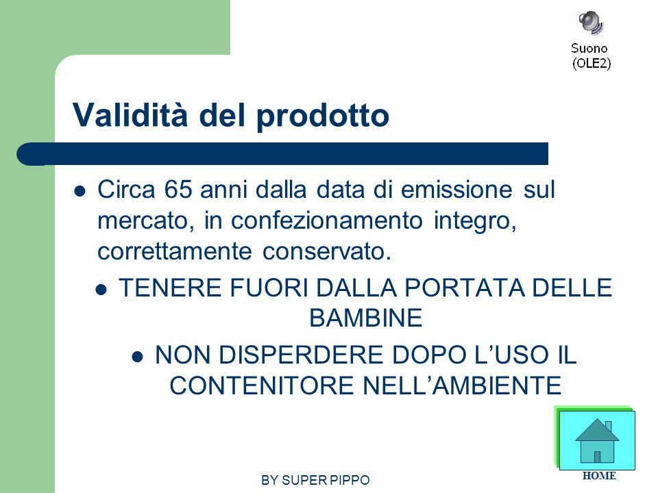 Validità del prodotto Circa 65 anni dalla data di emissione sul mercato, in confezionamento integro, correttamente conservato.