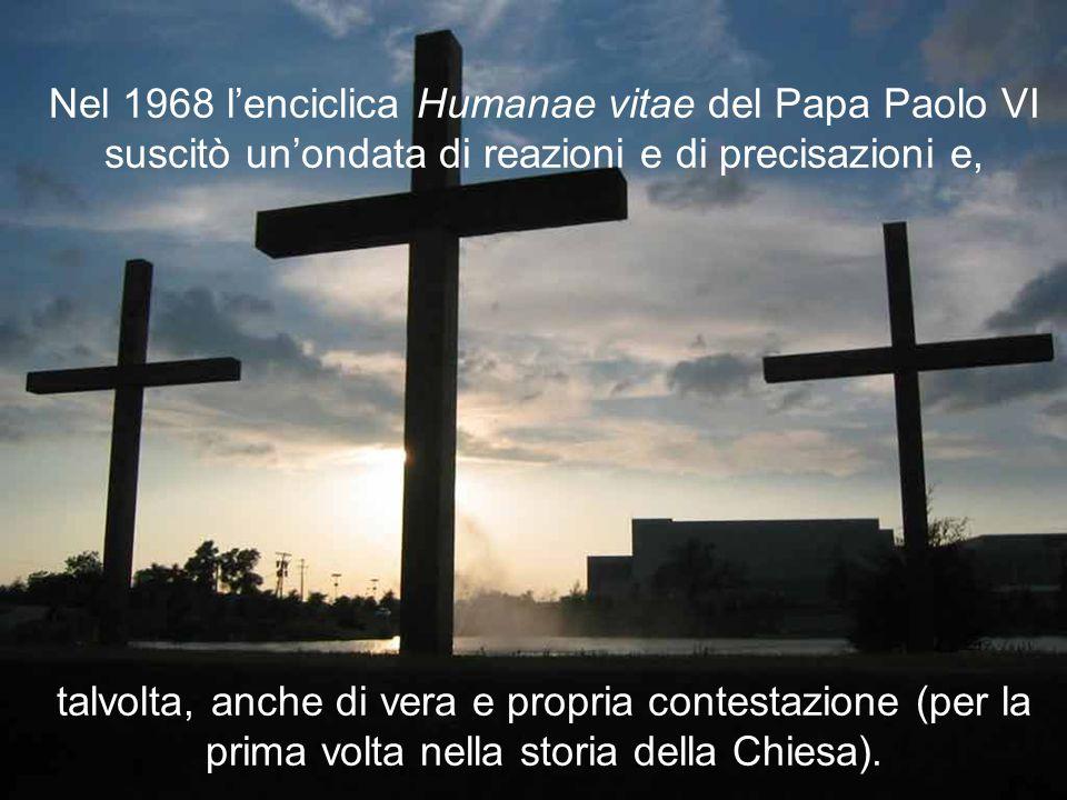 Nel 1968 l'enciclica Humanae vitae del Papa Paolo VI suscitò un'ondata di reazioni e di precisazioni e,